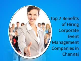 Top 7 Benefits of Hiring Corporate Event Management Companies in Chennai
