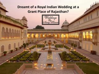 Dreamt of a Royal Indian Wedding at a Grant Place of Rajasthan