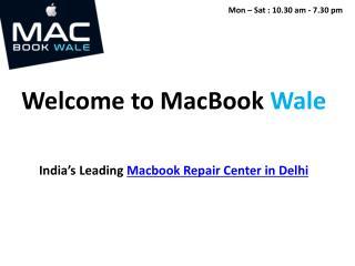 Macbook Repair Center in Delhi - Macbook Repair Delhi - Macbook Wale