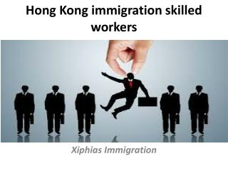 Hong Kong immigration skilled workers