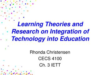 Learning Theories and Research on Integration of Technology into Education
