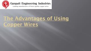 Advantages of Using Copper Wires