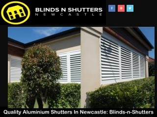Quality Aluminium Shutters In Newcastle: Blinds-n-Shutters