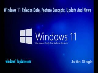 Windows 11 Release Date, Feature Concepts, Update And News