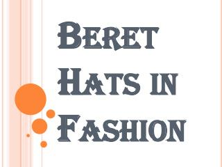 Beret Hats - Amazing Choice for the Fashion Lovers