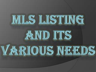 MLS Listing and Its Various Needs