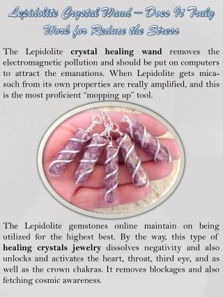 Lepidolite Crystal Wand – Does It Truly Work for Reduce the Stress