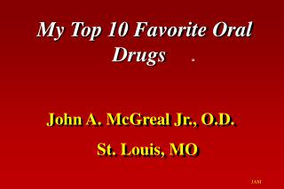 John A. McGreal Jr., O.D. 		St. Louis, MO