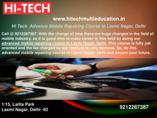 Hi Tech Offers Latest and Advance Mobile Repairing Course in Laxmi Nagar, Delhi