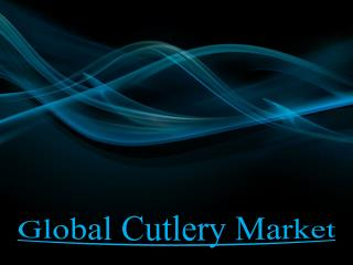 Global Cutlery Market