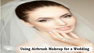 Using Airbrush Makeup for a Wedding