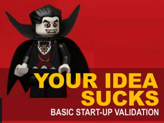 Your startup idea sucks business validation 101