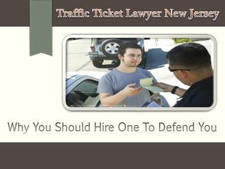 Traffic Ticket Lawyer New Jersey- Why You Should Hire One To Defend You | MikeTheTrafficLawyer