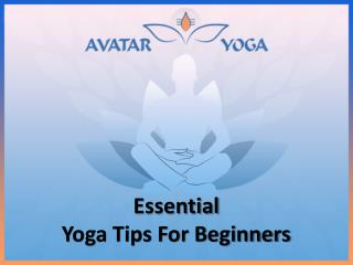 Essential Yoga Tips For Beginners