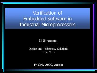 Verification of  Embedded Software in Industrial Microprocessors