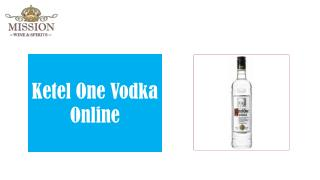 Buy Ketel One Vodka Online - Mission Wine & Spirits