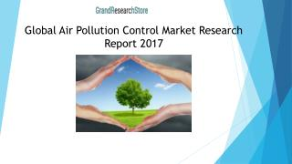 Global Air Pollution Control Market Research Report 2017