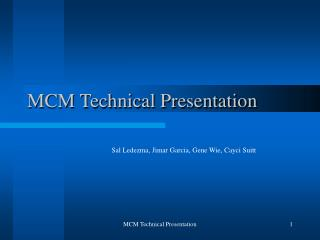 MCM Technical Presentation