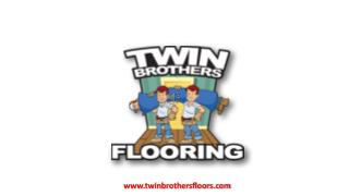 Best Flooring Installation Company: Twin Brothers Flooring