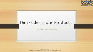 Bangladesh Jute Products - Its Eco-Friendly Merchandising