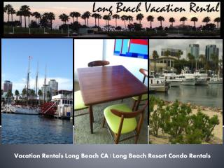 Vacation Rentals Long Beach CA | Long Beach California Vacation Rentals