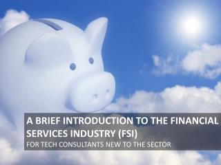 An Intro to the Financial Services Industry