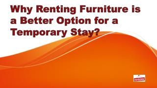 Why Renting Furniture is a Better Option for a Temporary Stay?