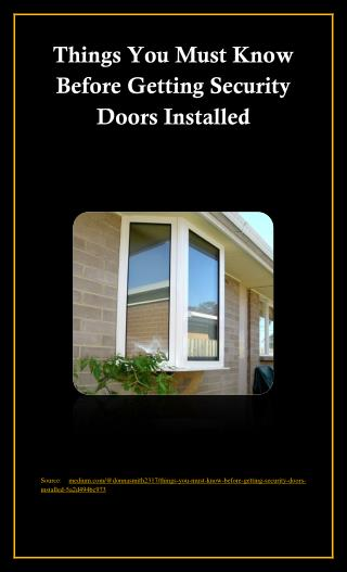 Things You Must Know Before Getting Security Doors Installed
