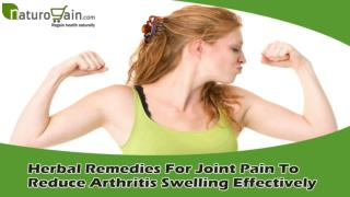 Herbal Remedies For Joint Pain To Reduce Arthritis Swelling Effectively