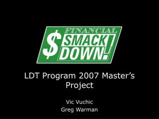 LDT Program 2007 Master's Project