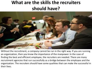 What Are The Skills The Recruiters Should Have?