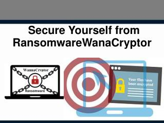 Secure Yourself from Ransomware WanaCryptor