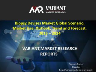 Biopsy Devises Market Global Scenario, Market Size, Outlook, Trend and Forecast, 2015 – 2024
