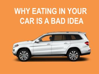 Why Eating in Your Car is A Bad Idea