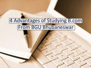 4 Advantages of Studying B.com From BGU Bhubaneswar