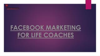 FACEBOOK MARKETING FOR LIFE COACHES