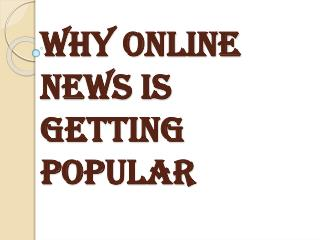 Reasons Behind the Popularity of Online News