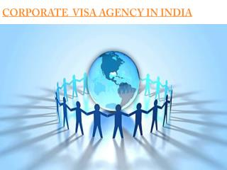 Corporate visa agency in India