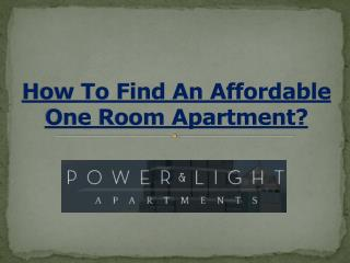 How To Find An Affordable One Room Apartment?