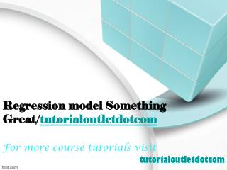 Regression model Something Great/tutorialoutletdotcom