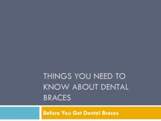 Things You Need to Know About Dental Braces