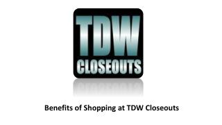 Benefits of Shopping at TDW Closeouts Florida.pptx