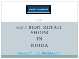 Get Best Retail Shops in Noida
