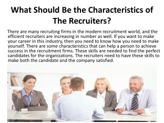 What Should Be the Characteristics of The Recruiters?