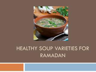 Healthy Soups For Ramadan