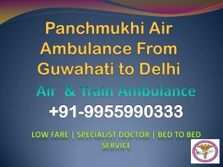 Low Fare Air Ambulance Service from Guwahati, Assam to New Delhi