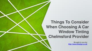 Things To Consider When Choosing A Car Window Tinting Chelmsford Provider