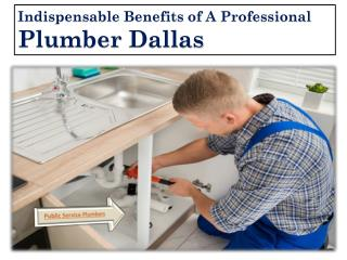 Indispensable Benefits Of A Professional Plumber Dallas | Public Service Plumbers in Dallas