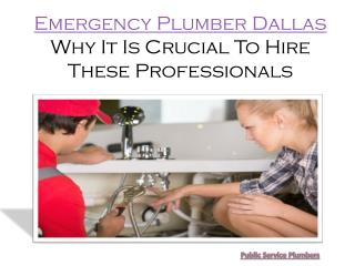 Emergency Plumber Dallas - Why It Is Crucial To Hire These Professionals | Emergency Plumbing in Dallas