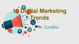 10 Digital Marketing Trends For 2017